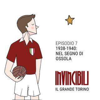 Ep. 7 - 1938-1940: Nel segno di Franco Ossola