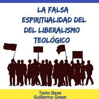 La espiritualidad falsa del liberalismo teológico