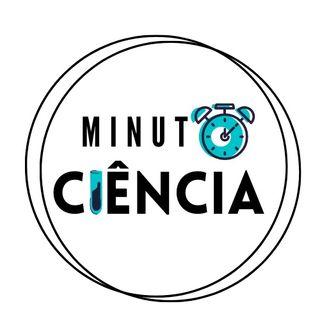 Episódio 2 - Minuto Ciência