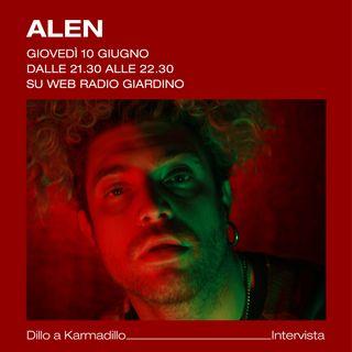 Alen: dal Rap all'RnB & Soul passando per Crossover e Nu metal - Dillo a Karmadillo - s01e22