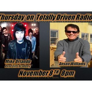 Totally Driven Radio #304 w/ Anson Williams & Mike Orlando of Dead Girls Academy