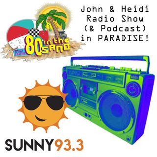 JohnAndHeidiShow(BonusHour)OnSunny-11-11-19-80sInTheSand-Wrap-Up