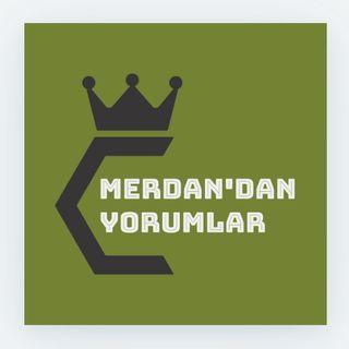 MerDAN'DAN Yorumlar #1