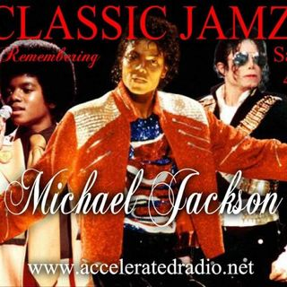 Classic Jamz *Remembering Michael Jackson* 8/31/19