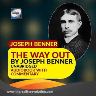 The Way Out By Joseph Benner (Unabridged Audiobook with Commentary)