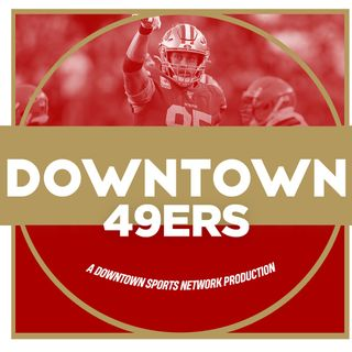 Downtown 49ers Podcast