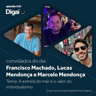 Episódio #31 - Marcelo, Lucas e Francisco