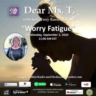 Worry Fatigue