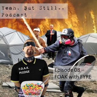 YBS 08 - FOAK with FYRE