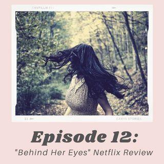 BINGEWORTHY: Behind Her Eyes Review