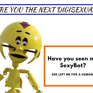 Will You Become Digisexual?