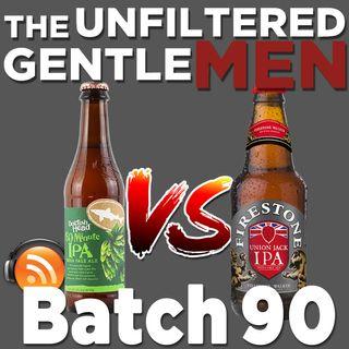 Batch90: Firestone Union Jack vs Dogfish Head 60 Minute IPA