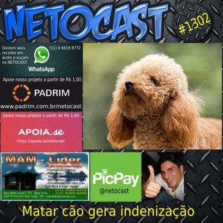 NETOCAST 1302 DE 01/06/2020 - Matar animal indefeso gera dever de reparar