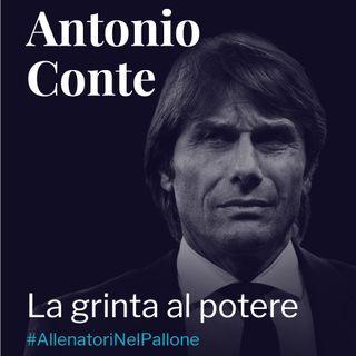 Antonio Conte: la grinta al potere