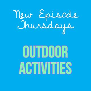 Episode 17 - Outdoor Activities