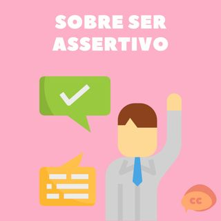 Sobre ser assertivo