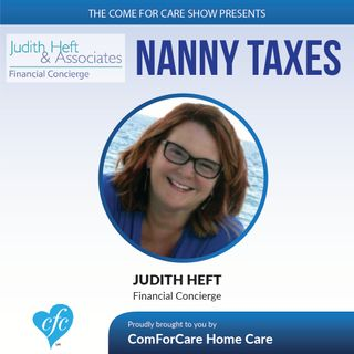 1/25/17: Judith Heft from Heft & Associates Discusses Nanny Taxes on The Come For Care Show with Nicol Rupolo from ComForCare Stamford