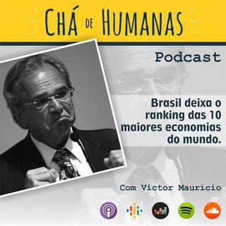 #45 - Brasil deixa o ranking das 10 maiores economias do mundo