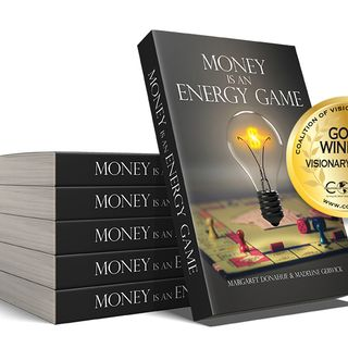 """Authors Madeline Gerwick and Peg Donahue are my very special guests with their award-winning book """"Money is an Energy Game!"""