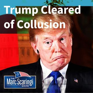 2019-03-23 TMSS Trump is Cleared of Collusion