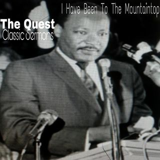Classic Sermons_I Have Been To The Mountaintop