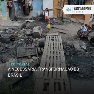 Editorial: A necessária transformação do Brasil