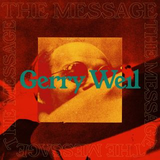 Gerry Weil - The Message