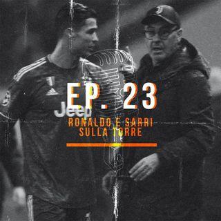 Ep.23 - Ronaldo e Sarri sulla torre