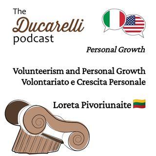 Volunteerism and Personal Growth Volontariato e Crescita Personale Loreta Pivoriunaite