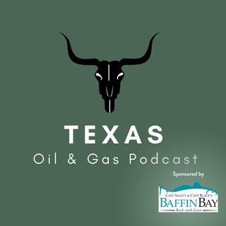 Episode 110 - David Blackmon for Josh | Corpus Christi | Crude markets