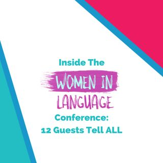Inside the Women in Language Conference: 12 Guests Tell ALL