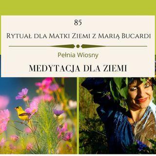 Moje sprawozdanie osobiste z 85 Rytuału dla Matki Ziemi 🌍 Maria Bucardi