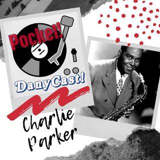 Danycast Pocket 2: Charlie Parker