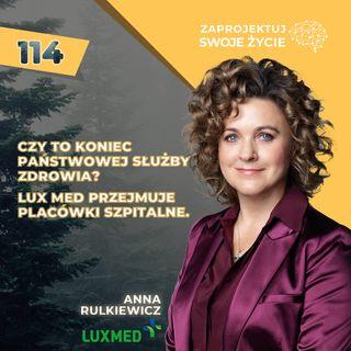Anna Rulkiewicz-o życiu, przyszłości opieki zdrowotnej i karierze-Lux Med