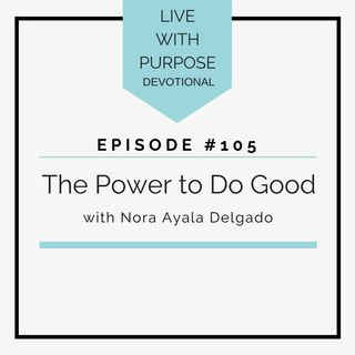 #105  The Power to Do Good