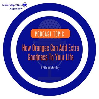 Fitness Friday - How Oranges Add Extra Goodness To Your Life | Lakeisha McKnight
