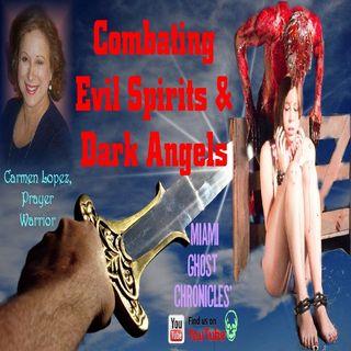 Spiritual Warfare Combating Evil Spirits & Dark Angels | Interview w/Carmen Lopez | Podcast