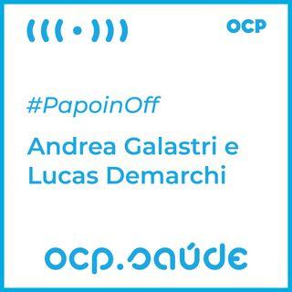 #PapoinOff com Andrea Galastri e Lucas Demarchi