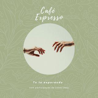 Café Expresso #1 - To te esperando