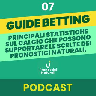 [GUIDE BETTING] Principali statistiche sul calcio che possono supportare le scelte dei pronostici naturali.
