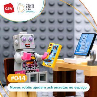 Transformação Digital CBN #44 - Novos robôs auxiliam na exploração espacial
