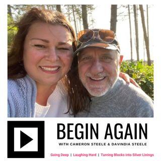 Begin Again with Cameron and Davindia