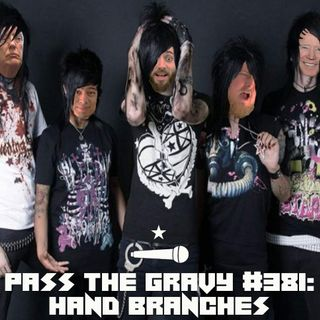 Pass The Gravy #381: Hand Branches