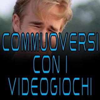 Ci si può COMMUOVERE con i VIDEOGIOCHI?