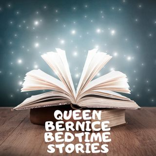 Episode 5 Queen Bernice and The Fireless Dragon