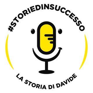Storie di (In)Successo - Puntata 1 - La storia di Davide