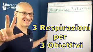 3 respirazioni per 3 obiettivi (tecniche di respirazione efficaci)