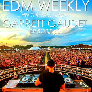 EDM Weekly Episode 80