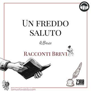UN FREDDO SALUTO • A. Bierce ☆ Racconti Brevi ☆
