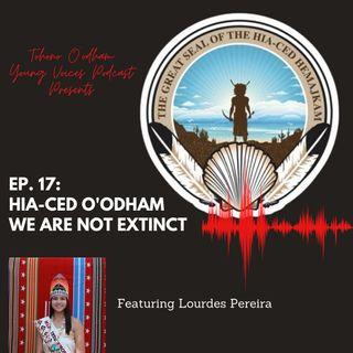 Ep. 17: Hia-Ced O'odham, We Are Not Extinct